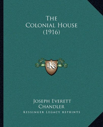 9781164070443: The Colonial House (1916)