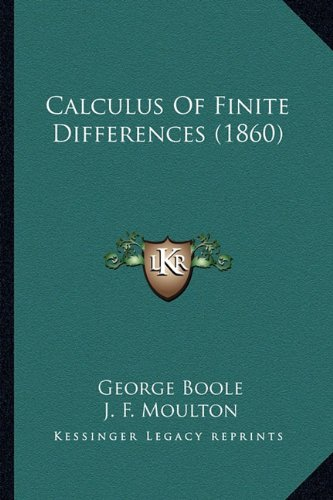 9781164070863: Calculus Of Finite Differences (1860)