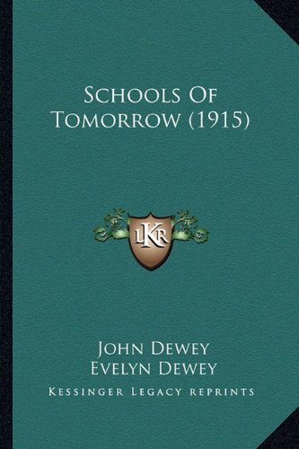 9781164071792: Schools of Tomorrow (1915) (Kessinger Legacy Reprints)