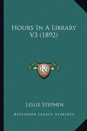 9781164071990: Hours in a Library V3 (1892)