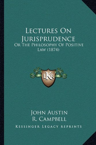 9781164073789: Lectures On Jurisprudence: Or The Philosophy Of Positive Law (1874)
