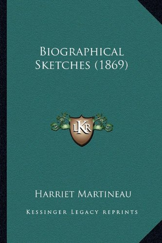 9781164075387: Biographical Sketches (1869)