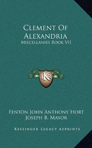 9781164078852: Clement Of Alexandria: Miscellanies Book VII: The Greek Text (1902)