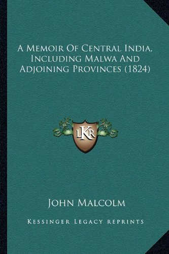 9781164079286: A Memoir Of Central India, Including Malwa And Adjoining Provinces (1824)