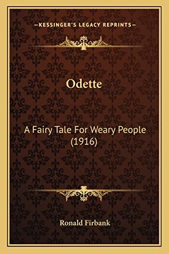 9781164080930: Odette: A Fairy Tale For Weary People (1916)