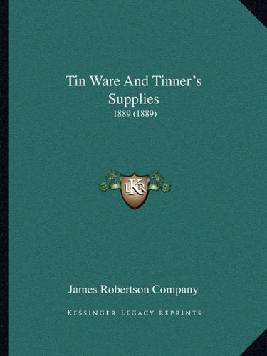 9781164081197: Tin Ware And Tinner's Supplies: 1889 (1889)