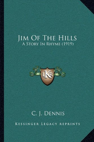 9781164083375: Jim Of The Hills: A Story In Rhyme (1919)