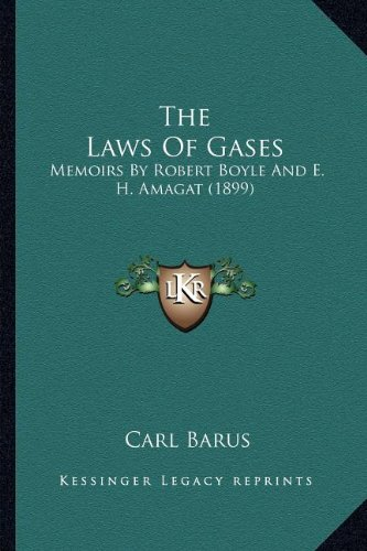 9781164084129: The Laws Of Gases: Memoirs By Robert Boyle And E. H. Amagat (1899)
