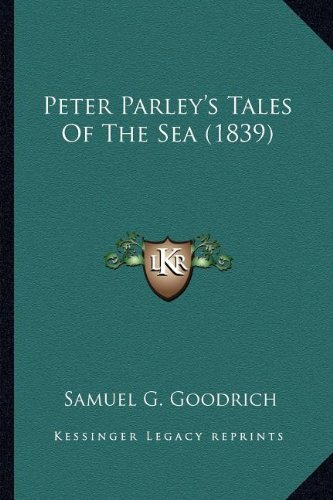 9781164086062: Peter Parley's Tales Of The Sea (1839)