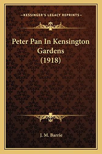 9781164086826: Peter Pan In Kensington Gardens (1918)