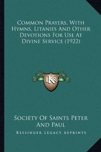9781164088387: Common Prayers, With Hymns, Litanies And Other Devotions For Use At Divine Service (1922)