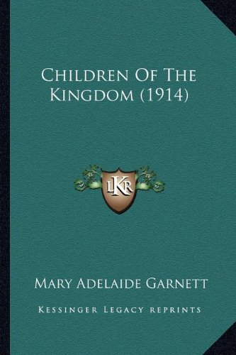 9781164090632: Children Of The Kingdom (1914)