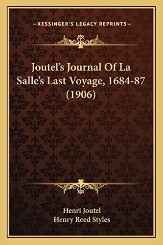 9781164092933: Joutel's Journal Of La Salle's Last Voyage, 1684-87 (1906)