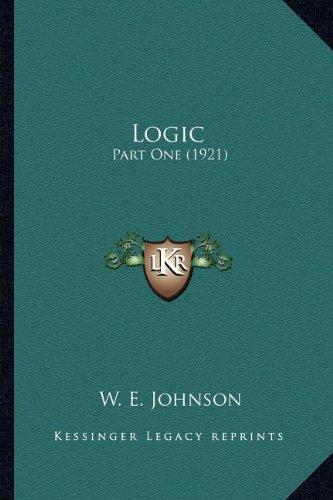 9781164094593: Logic Logic: Part One (1921)