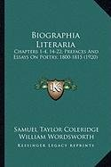 Biographia Literaria: Chapters 1-4, 14-22; Prefaces And Essays On Poetry, 1800-1815 (1920) (9781164100140) by Samuel Taylor Coleridge; William Wordsworth