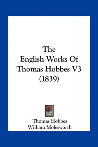 9781164110187: The English Works of Thomas Hobbes V3 (1839)