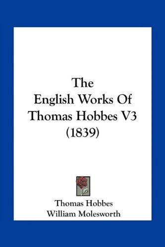 9781164110187: The English Works Of Thomas Hobbes V3 (1839)