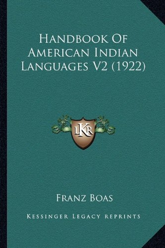 9781164112037: Handbook Of American Indian Languages V2 (1922)