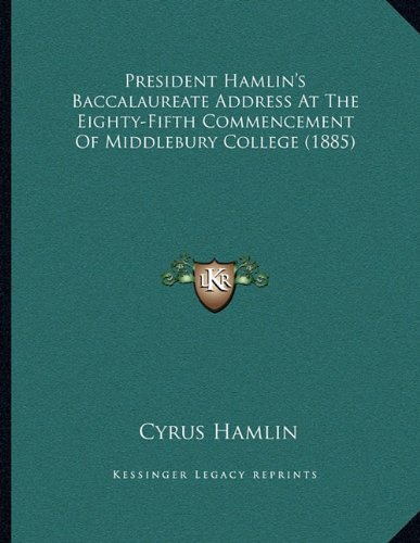 President Hamlin's Baccalaureate Address At The Eighty-Fifth Commencement Of Middlebury College (1885) (1164114026) by Hamlin, Cyrus