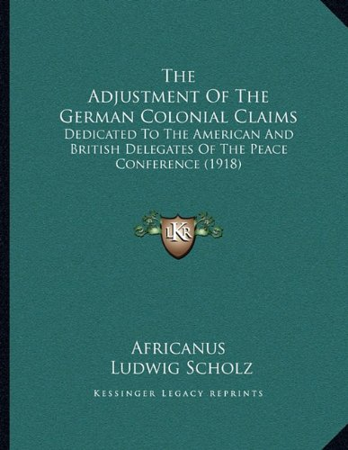 The Adjustment Of The German Colonial Claims: