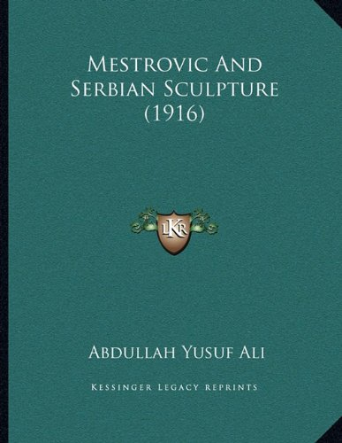 Mestrovic And Serbian Sculpture (1916) (1164115200) by Abdullah Yusuf Ali