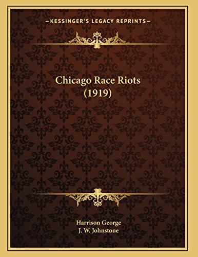 9781164115465: Chicago Race Riots (1919)