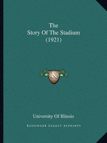 9781164116394: The Story Of The Stadium (1921)