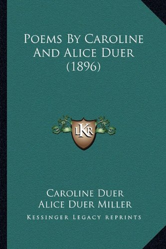 9781164117148: Poems By Caroline And Alice Duer (1896)