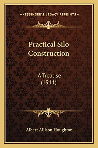 9781164117247: Practical Silo Construction: A Treatise (1911)