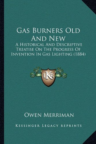 Gas Burners Old And New: A Historical