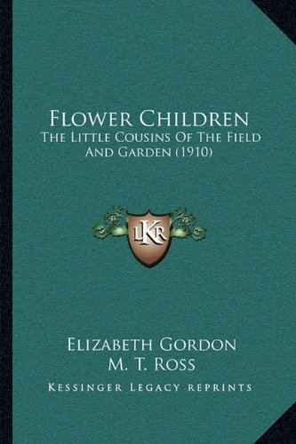 Flower Children: The Little Cousins Of The Field And Garden (1910) (1164118293) by Elizabeth Gordon