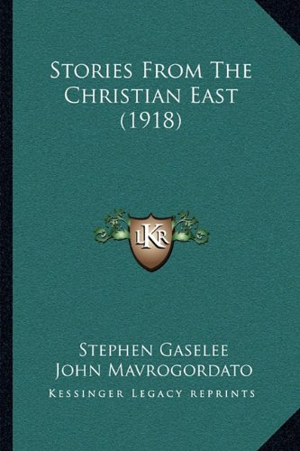 9781164118442: Stories From The Christian East (1918)