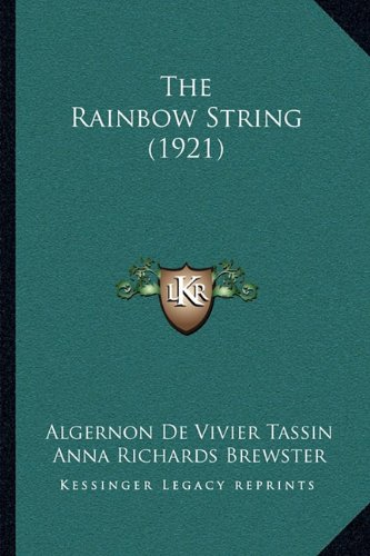 9781164119982: The Rainbow String (1921)