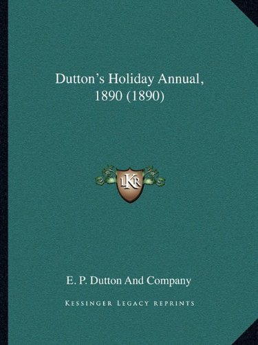 9781164120384: Dutton's Holiday Annual, 1890 (1890)