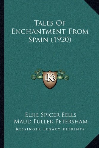 9781164122869: Tales Of Enchantment From Spain (1920)