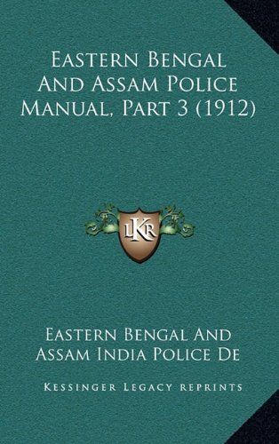 9781164123903: Eastern Bengal And Assam Police Manual, Part 3 (1912)