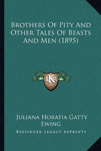 9781164125839: Brothers of Pity and Other Tales of Beasts and Men (1895)