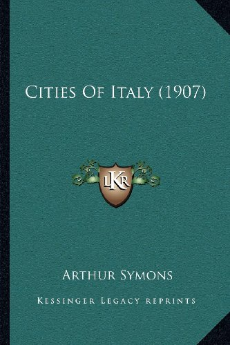 9781164126829: Cities Of Italy (1907)