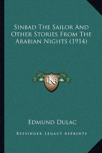 9781164128571: Sinbad The Sailor And Other Stories From The Arabian Nights (1914)