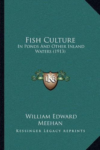 9781164129110: Fish Culture: In Ponds And Other Inland Waters (1913)