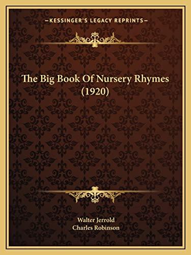 9781164129936: The Big Book Of Nursery Rhymes (1920)