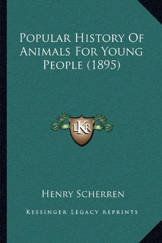 9781164133209: Popular History Of Animals For Young People (1895)