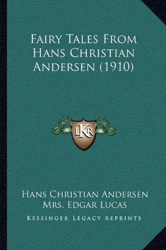 9781164133766: Fairy Tales From Hans Christian Andersen (1910)