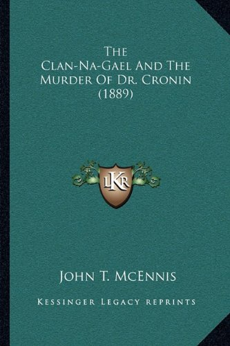 9781164136309: The Clan-Na-Gael And The Murder Of Dr. Cronin (1889)