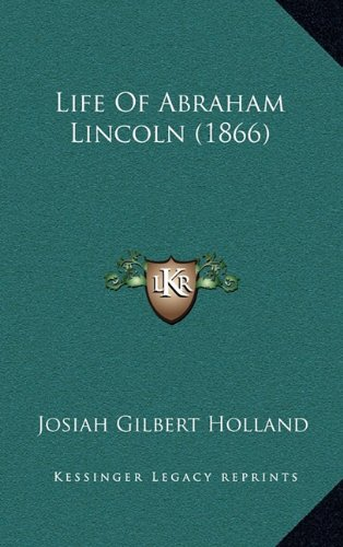 Life of Abraham Lincoln (1866) (Paperback): Josiah Gilbert Holland