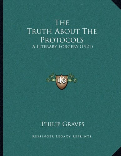 9781164141952: The Truth About The Protocols: A Literary Forgery (1921)