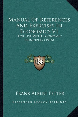 9781164146766: Manual Of References And Exercises In Economics V1: For Use With Economic Principles (1916)