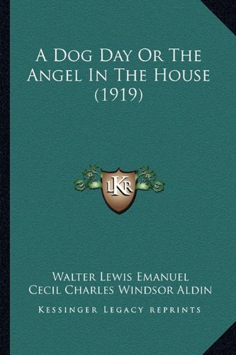 9781164147985: A Dog Day or the Angel in the House (1919)
