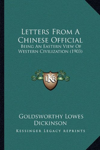 9781164152248: Letters From A Chinese Official: Being An Eastern View Of Western Civilization (1903)