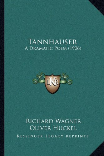 Tannhauser: A Dramatic Poem (1906) (1164152971) by Richard Wagner